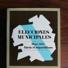 Libros de segunda mano: ELECCIONES MUNICIPALES. MAYO DE 1983, HACIA EL TRIPARTIDISMO. BIBLIOTECA GALLEGA. VV.AA. 1983. Lote 269366898
