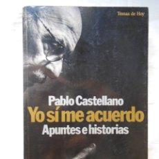 Libros de segunda mano: YO SI ME ACUERDO. APUNTES E HISTORIAS. 1994 PABLO CASTELLANO. Lote 269438153