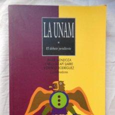 Libros de segunda mano: LA UNAM (EL DEBATE PENDIENTE ) 2001 JAVIER MENDOZA, PABLO LATAPI Y ROBERTO RODRIGUEZ (COORDINADORES). Lote 269444313