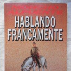Libros de segunda mano: HABLANDO FRANCAMENTE. 1990 MONCHO ALPUENTE. Lote 269445173