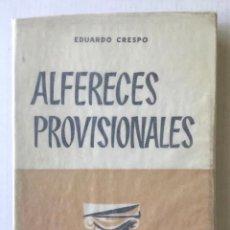 Libros de segunda mano: ALFERECES PROVISIONALES. - CRESPO, EDUARDO.. Lote 123179290