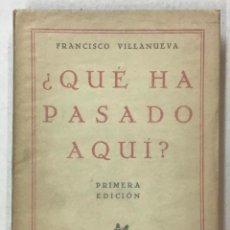 Libros de segunda mano: ¿QUÉ HA PASADO AQUÍ? - VILLANUEVA, FRANCISCO. 1930. Lote 123259455
