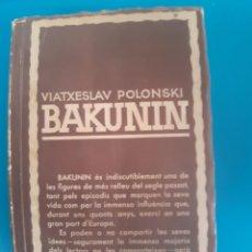 Libros de segunda mano: BAKUNIN - V. POLONSKI. Lote 269940493