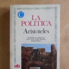 Libros de segunda mano: LA POLITICA - ARISTOTELES - BRUGUERA - 1974. Lote 269944738