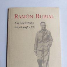 Libros de segunda mano: RAMÓN RUBIAL. SOCIALISTA EN EL SIGLO XX . . . HISTORIA SIGLO. Lote 269964283