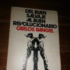 Libros de segunda mano: DEL BUEN SALVAJE AL BUEN REVOLUCIONARIO: MITOS Y REALIDADES DE AMÉRICA LATINA. Lote 269972868