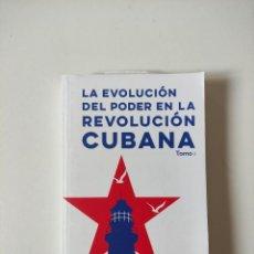 Libros de segunda mano: LA EVOLUCION DEL PODER EN LA REVOLUCION CUBANA TOMO 1, JUAN VALDES PAZ, 358 PAGINAS, TAPA BLANDA. Lote 269977088