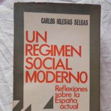 Libros de segunda mano: UN REGIMEN SOCIAL MODERNO. REFLEXIONES SOBRE LA ESPAÑA ACTUAL. 1970 CARLOS IGLESIAS SELGAS. Lote 271367383