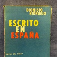 Libros de segunda mano: ESCRITO EN ESPAÑA DIONISIO RIDRUEJO CRISTAL DEL TIEMPO ED LOSADA IMPRESO ARGENTINA 1962 20X15CMS. Lote 271883678