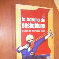 Livros em segunda mão: LA BATALLA DE EUSKALDUNA / EJEMPLO DE RESISTENCIA OBRERA / RAÚL LOSA -PABLO GÓNZÁLEZ. Lote 273151768