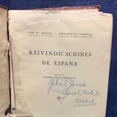 Libros de segunda mano: REIVINDICACIONES ESPAÑA JOSE Mª AREILZA FERNANDO Mª CASTIELLA ALFONSO GARCIAMADRID 1941. Lote 274354783