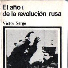 Libros de segunda mano: VÍCTOR SERGE : EL AÑO I DE LA REVOLUCIÓN RUSA (SIGLO XXI, 1972). Lote 275261158