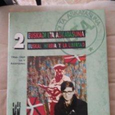 Libros de segunda mano: EUSKADI ETA ASKATASUNA -EUSKALERRIA Y LA LIBERTAD 1966-1969 / V.ASAMBLEA / TXALAPARTA 336 PAGINAS. Lote 276540358