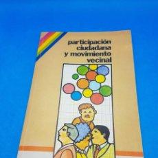 Libros de segunda mano: PARTICIPACIÓN CIUDADANA Y MOVIMIENTO VECINAL PSOE 121 PÁGINAS. Lote 276710008