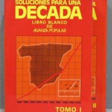 Libros de segunda mano: SOLUCIONES PARA UNA DÉCADA. LIBRO BLANCO DE ALIANZA POPULAR. 2 TOMOS. Lote 277091403
