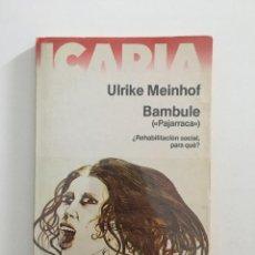 Libros de segunda mano: ULRIKE MEINHOF, BAMBUSSE PAJARRACA, BARCELONA 1978 ICARIA. Lote 277185163