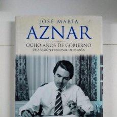 Libros de segunda mano: OCHO AÑOS DE GOBIERNO - JOSÉ MARÍA AZNAR. Lote 277293298