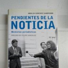Libros de segunda mano: PENDIENTES DE LA NOTICIA - AMALIA SÁNCHEZ SAMPEDRO. Lote 277293978
