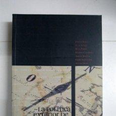 Libros de segunda mano: LA POLÍTICA EXTERIOR DE ESPAÑA EN EL SIGLO XX - JAVIER TUSELL Y OTROS. Lote 277294293