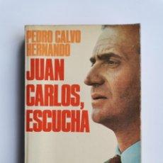Libros de segunda mano: JUAN CARLOS, ESCUCHA PEDRO CALVO HERNANDO. Lote 277297098