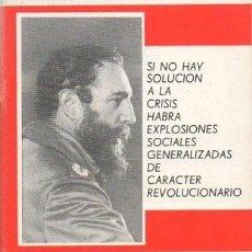 Libros de segunda mano: SI NO HAY SOLUCION A LA CRISIS HABRA EXPLOSICIONES SOCIALES GENERALIZADAS DE CARÁCTER REVOLUCIONARIO. Lote 277525853