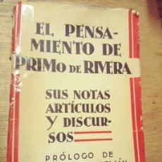 Libros de segunda mano: EL PENSAMIENTO DE PRIMO DE RIVERA. SUS NOTAS, ARTÍCULOS Y DISCURSOS. Lote 277581018