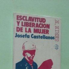 Libros de segunda mano: ESCLAVITUD Y LIBERACIÓN DE LA MUJER. JOSEFA CASTELLANOS. Lote 277585853