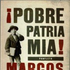 Libros de segunda mano: ¡POBRE PATRIA MÍA! PANFLETO - MARCOS AGUINIS. Lote 277589738