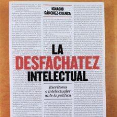 Libros de segunda mano: LA DESFACHATEZ INTELECTUAL / IGNACIO SÁNCHEZ-CUENCA / 2016. CATARATA. Lote 278324433