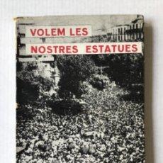 Libros de segunda mano: VOLEM LES NOSTRES ESTATUES. 1ª SÈRIE. PAU CLARIS, RAFAEL DE CASANOVA, BARTOMEU ROBERT.. Lote 123152574