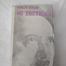 Libros de segunda mano: ADOLFO HITLER - MI DOCTRINA. Lote 278357233