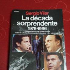 Libros de segunda mano: LA DÉCADA SORPRENDENTE. 1976-1986. SERGIO VILAR. (PEDIDO MÍNIMO 3 €). Lote 278542368