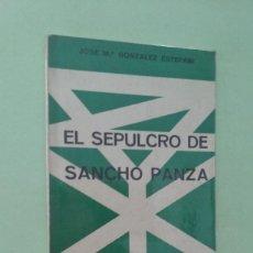 Libros de segunda mano: EL SEPULCRO DE SANCHO PANZA. JOSÉ Mº GONZÁLEZ ESTEFANI. Lote 278693468
