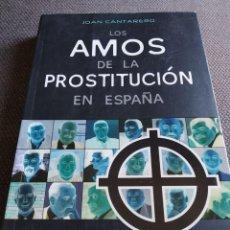 Libros de segunda mano: LOS AMOS DE LA PROSTITUCION EN ESPAÑA, ED. B, 2007-JOAN CANTARERO. Lote 279554738