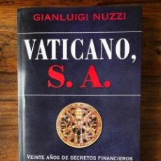 Libros de segunda mano: VATICANO S.A. GIANLUIGI NUZZI.. M.R. EDITORIES. SECRETOS FINANCIEROS DE LA IGLESIA.. Lote 280120733
