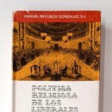 Livres d'occasion: POLÍTICA RELIGIOSA DE LOS LIBERALES EN EL SIGLO XIX.- MANUEL REVUELTA GONZÁLEZ (1973). Lote 285295278