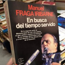 Livres d'occasion: MANUEL FRAGA IRIBARNE - EN BUSCA DEL TIEMPO SERVIDO. Lote 285683563