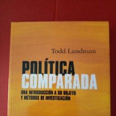 Libros de segunda mano: POLITICA COMPARADA TODD LANDMAN UNA INTRODUCCION A SU OBJETO Y METODOS DE INVESTIGACION. Lote 286015693