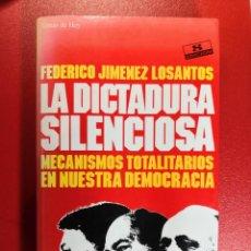Livres d'occasion: FEDERICO JIMENEZ LOSANTOS -LA DICTADURA SILENCIOSA- ENVÍO CERTIFICADO 4,99. Lote 286378968