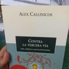 Livres d'occasion: ALEX CALLINICOS. CONTRA LA TERCERA VÍA. UNA CRÍTICA ANTICAPITALISTA. Lote 286479703