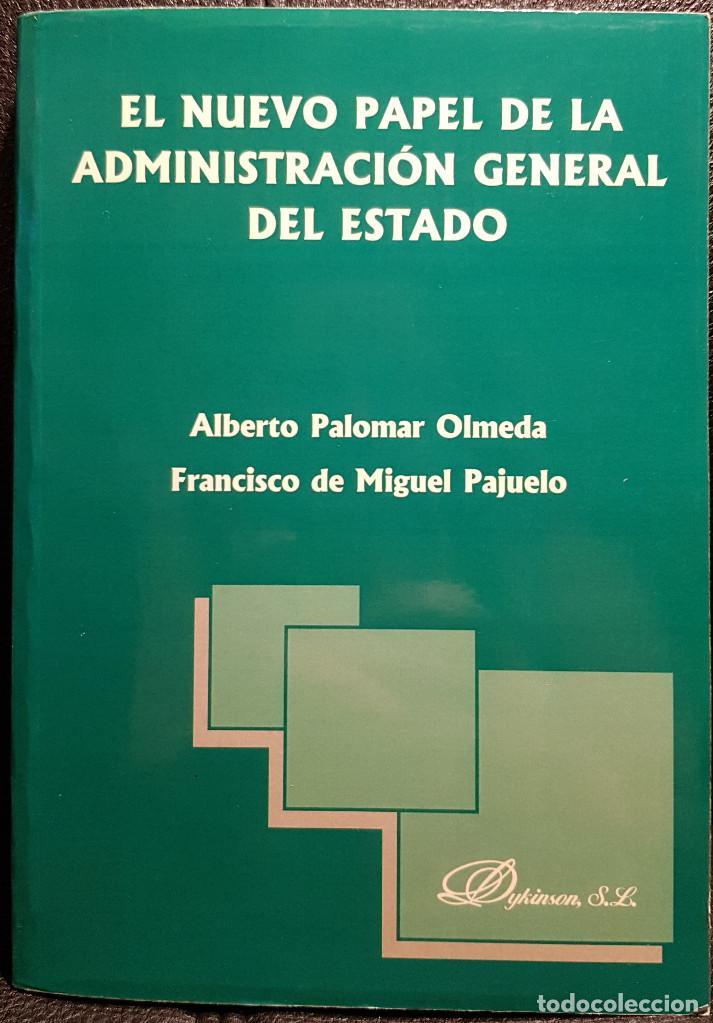 EL NUEVO PAPEL DE LA ADMINISTRACION GENERAL DEL ESTADO - LIBRO - CIENCIAS POLITICAS - NO USO CORREOS (Libros de Segunda Mano - Pensamiento - Política)