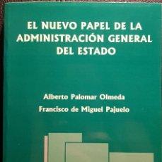 Libros de segunda mano: EL NUEVO PAPEL DE LA ADMINISTRACION GENERAL DEL ESTADO - LIBRO - CIENCIAS POLITICAS - NO USO CORREOS. Lote 286540203