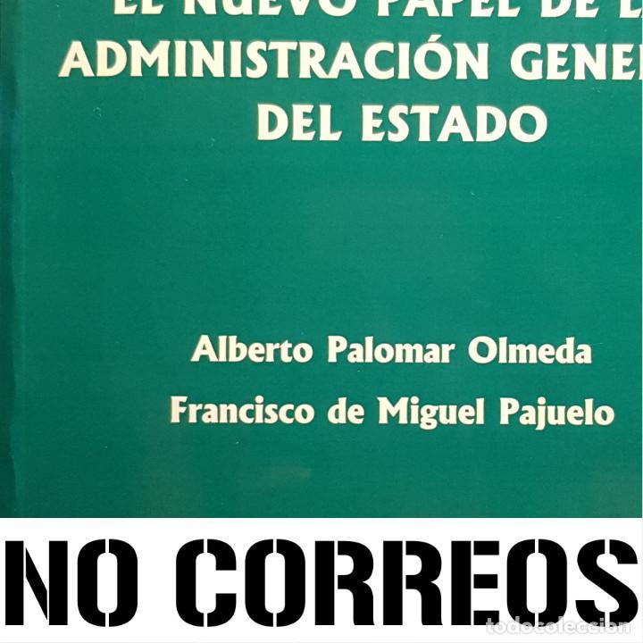 Libros de segunda mano: EL NUEVO PAPEL DE LA ADMINISTRACION GENERAL DEL ESTADO - LIBRO - CIENCIAS POLITICAS - NO USO CORREOS - Foto 4 - 286540203
