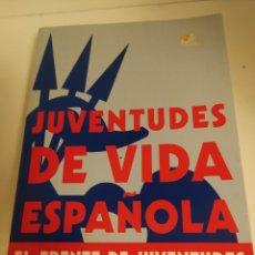 Libros de segunda mano: JUVENTUDES DE VIDA ESPAÑOLA DEL FRENTE DE JUVENTUDES.HISTORIA DE UN PROYECTO PEDAGÓGICO MANUEL PARRA. Lote 287168218