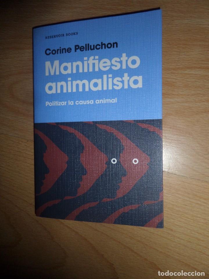 MANIFIESTO ANIMALISTA POLITIZAR LA CAUSA ANIMAL - CORINE PELLUCHO - DISPONGO DE MAS LIBROS (Libros de Segunda Mano - Pensamiento - Política)