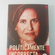 Libros de segunda mano: POLITICAMENTE INCORRECTA POR CRISTINA LOPEZ SCHLICHTING -EDICIONES TEMAS DE HOY 2005-2ª EDICION. Lote 287694643