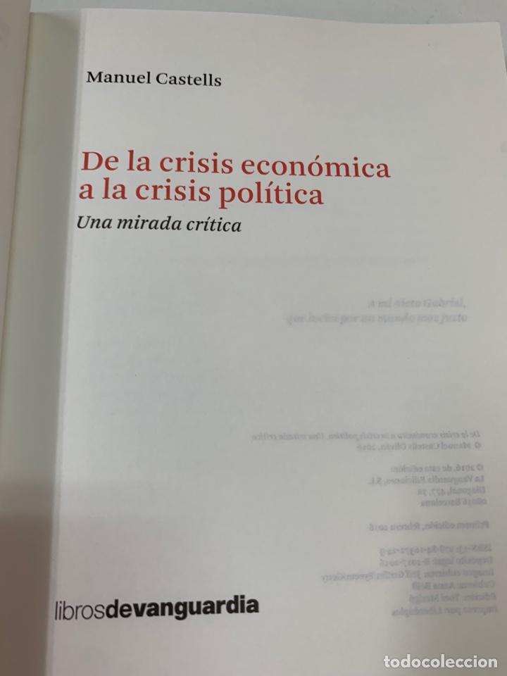 Libros de segunda mano: DE LA CRISIS ECONÓMICA A LA CRISIS POLÍTICA. MANUEL CASTELLS.LA VANGUARDIA EDICIONES. BARCELONA 2016 - Foto 7 - 287736273