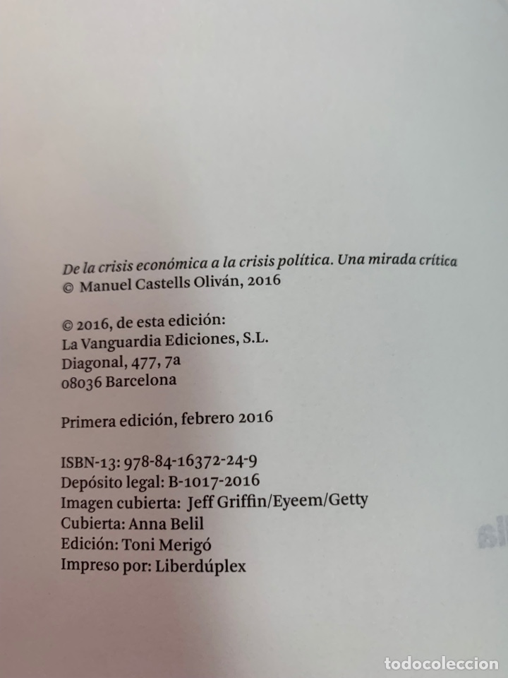 Libros de segunda mano: DE LA CRISIS ECONÓMICA A LA CRISIS POLÍTICA. MANUEL CASTELLS.LA VANGUARDIA EDICIONES. BARCELONA 2016 - Foto 12 - 287736273