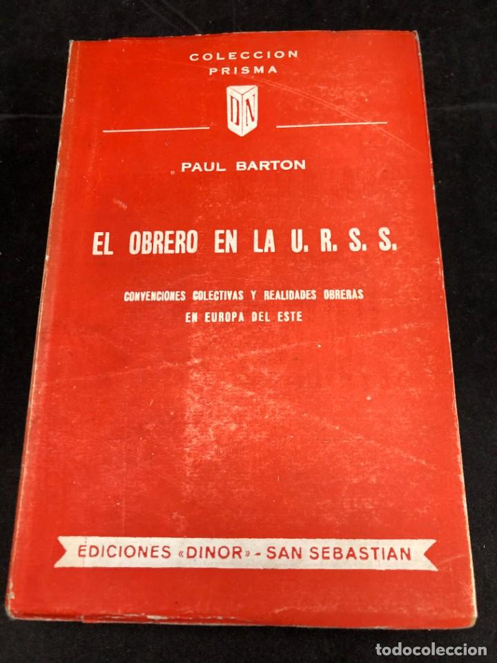 EL OBRERO EN LA U.R.S.S. CONVENCIONES COLECTIVAS, REALIDADES OBRERAS EN EUROPA DEL ESTE. PUAL BARTON (Libros de Segunda Mano - Pensamiento - Política)