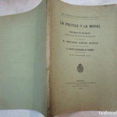 Libros de segunda mano: DISCURSO RECEPCION LEIDO POR ACADEMICO ANTONIO LOPEZ MUÑOZ - LA POLITICA Y LA MORAL - 1912 + INFO. Lote 288013513